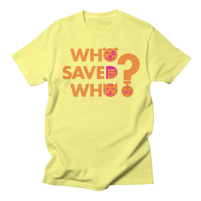 Who Saved Who - Orange/Pink - MD SPCA Design Men's T-Shirt by Maryland SPCA's Artist Shop