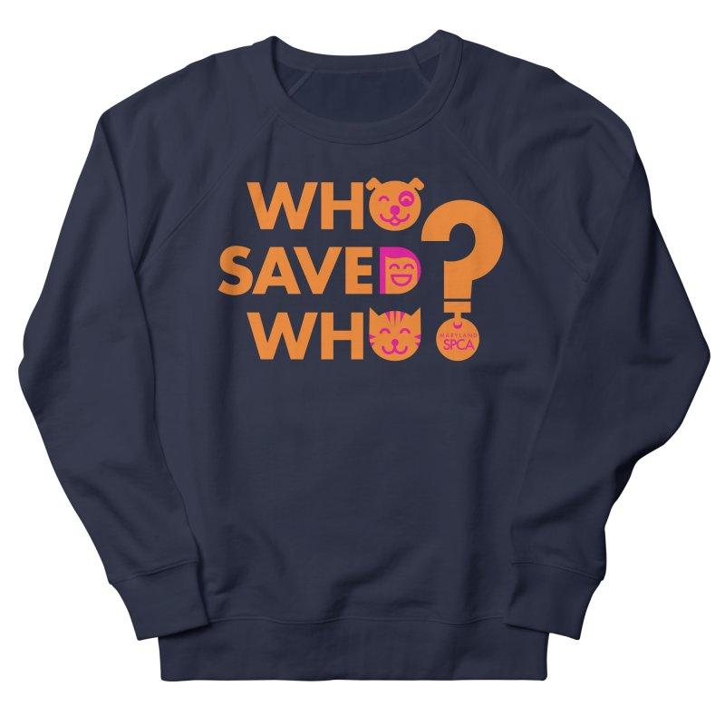 Who Saved Who - Orange/Pink - MD SPCA Design Women's Sweatshirt by Maryland SPCA's Artist Shop