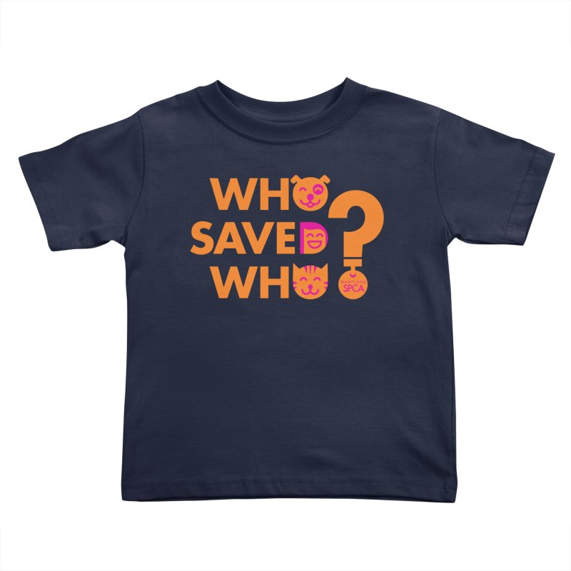 Who Saved Who - Orange/Pink - MD SPCA Design Kids Toddler T-Shirt by Maryland SPCA's Artist Shop