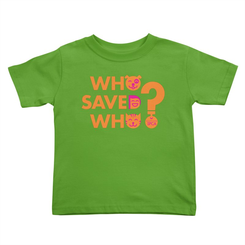 Who Saved Who - Orange/Pink - MD SPCA Design Kids Toddler T-Shirt by Maryland SPCA's Artist Shop