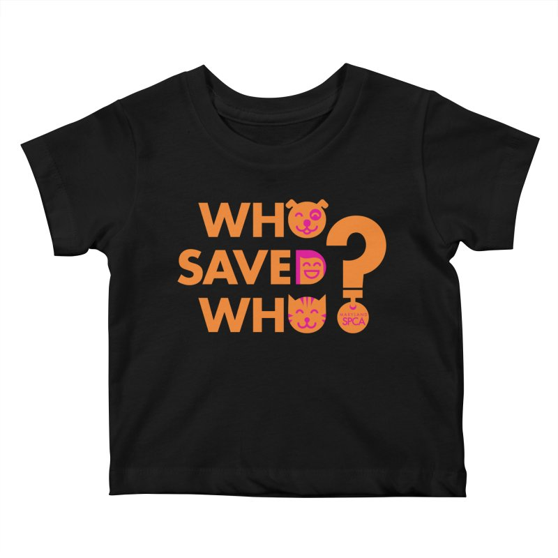 Who Saved Who - Orange/Pink - MD SPCA Design Kids Baby T-Shirt by Maryland SPCA's Artist Shop