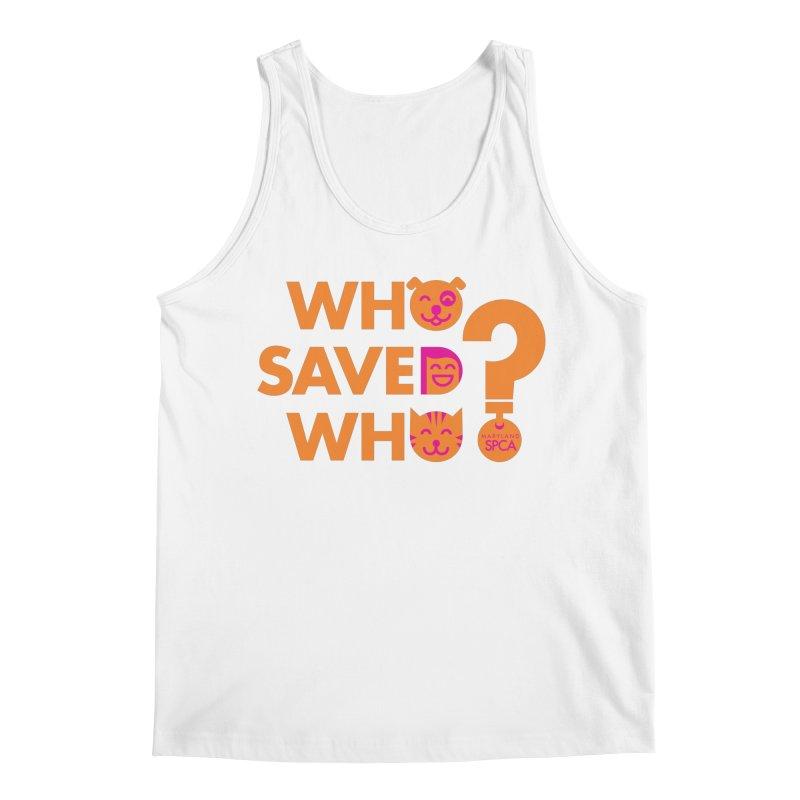 Who Saved Who - Orange/Pink - MD SPCA Design Men's Tank by Maryland SPCA's Artist Shop
