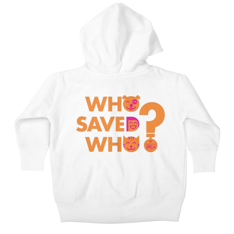 Who Saved Who - Orange/Pink - MD SPCA Design Kids Baby Zip-Up Hoody by Maryland SPCA's Artist Shop