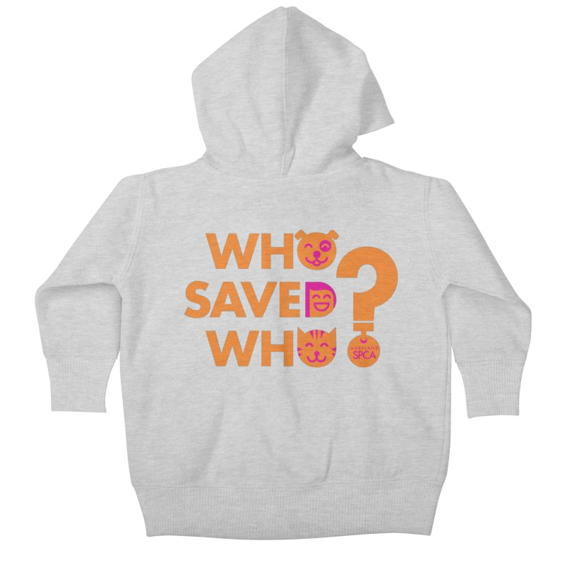 Who Saved Who - Orange/Pink - MD SPCA Design Kids Baby Zip-Up Hoody by Maryland SPCA's Artist Shop