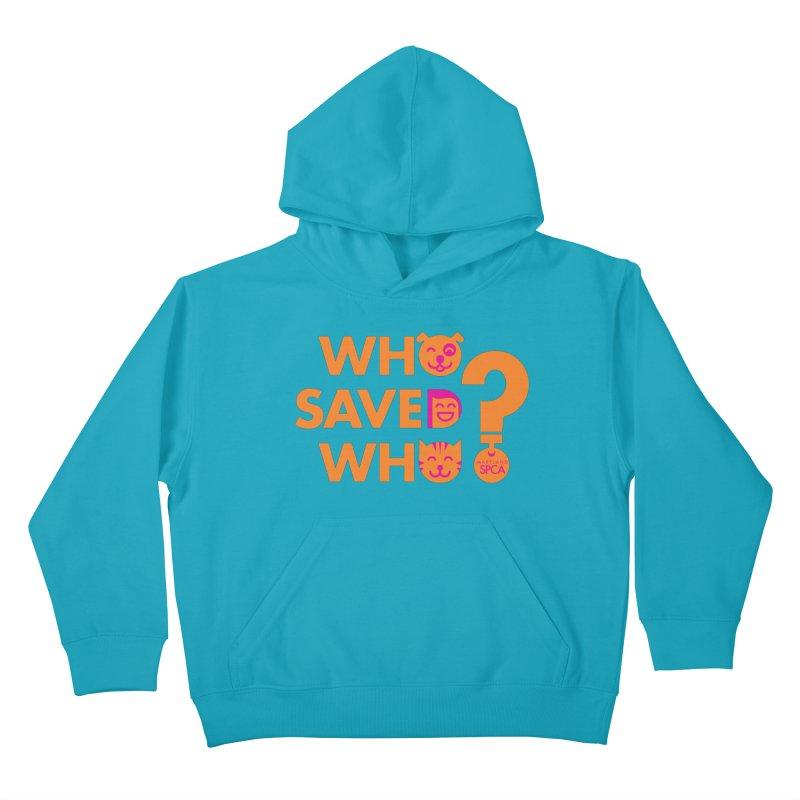 Who Saved Who - Orange/Pink - MD SPCA Design Kids Pullover Hoody by marylandspca's Artist Shop