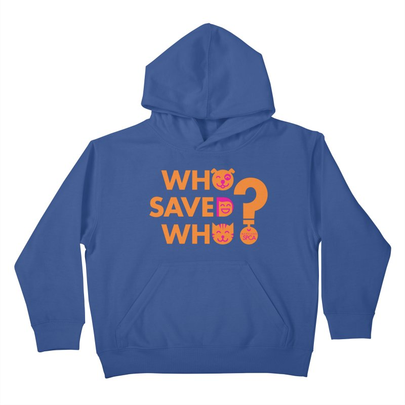 Who Saved Who - Orange/Pink - MD SPCA Design Kids Pullover Hoody by Maryland SPCA's Artist Shop