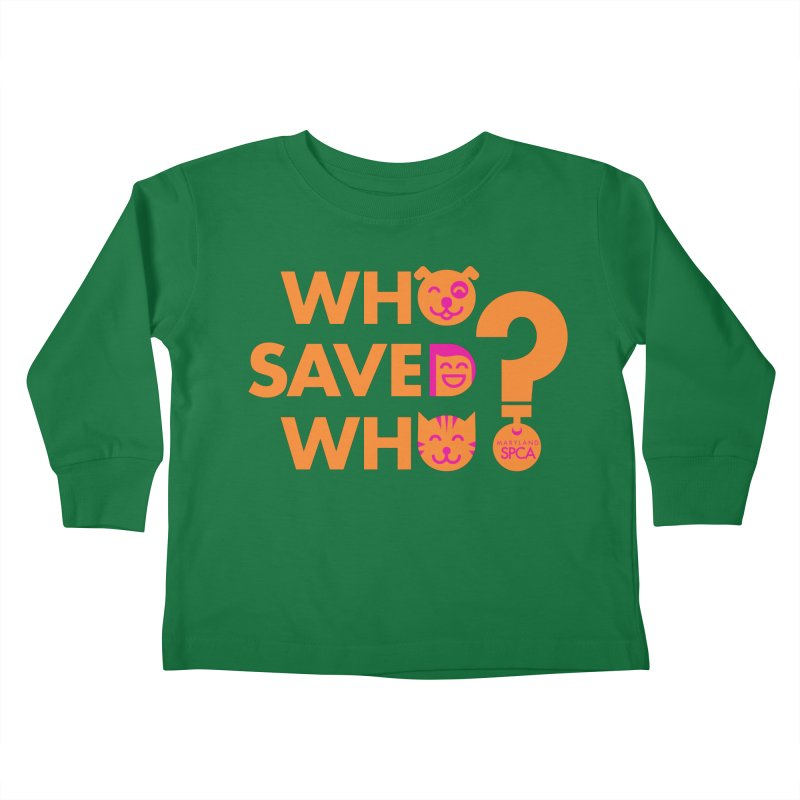 Who Saved Who - Orange/Pink - MD SPCA Design Kids Toddler Longsleeve T-Shirt by marylandspca's Artist Shop
