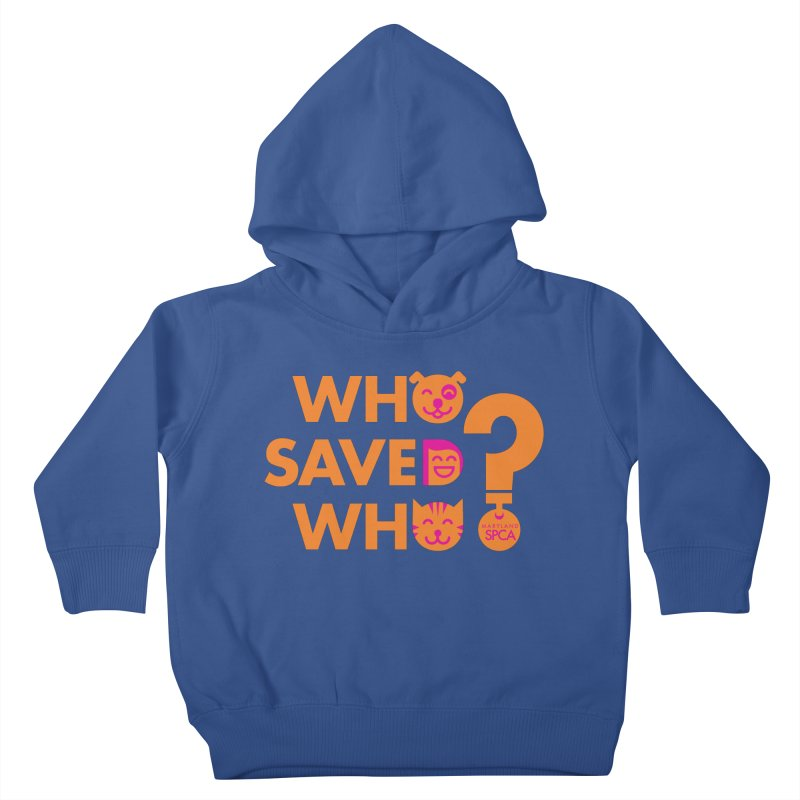 Who Saved Who - Orange/Pink - MD SPCA Design Kids Toddler Pullover Hoody by marylandspca's Artist Shop