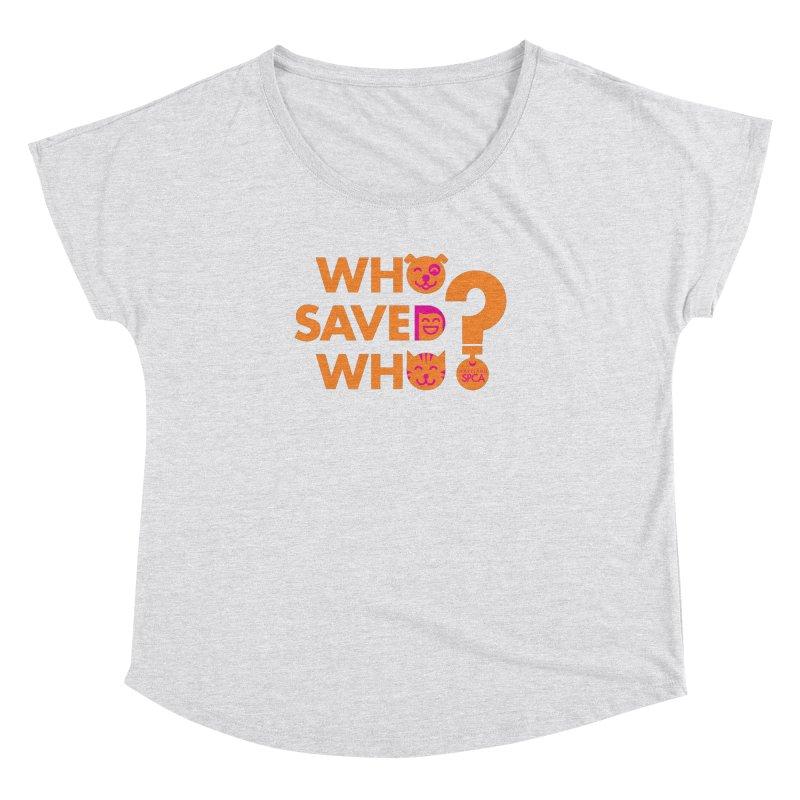 Who Saved Who - Orange/Pink - MD SPCA Design Women's Scoop Neck by Maryland SPCA's Artist Shop