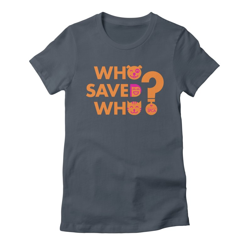 Who Saved Who - Orange/Pink - MD SPCA Design Women's T-Shirt by Maryland SPCA's Artist Shop