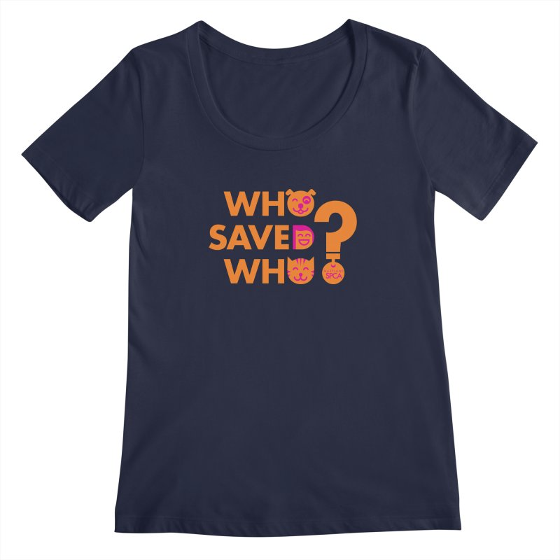 Who Saved Who - Orange/Pink - MD SPCA Design Women's Regular Scoop Neck by Maryland SPCA's Artist Shop