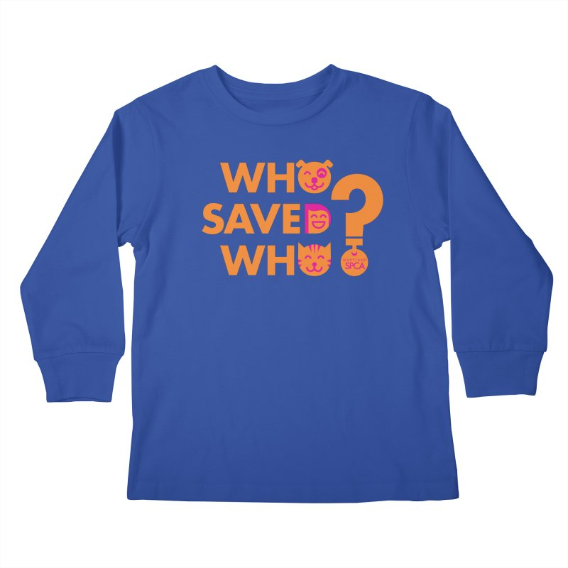 Who Saved Who - Orange/Pink - MD SPCA Design Kids Longsleeve T-Shirt by Maryland SPCA's Artist Shop