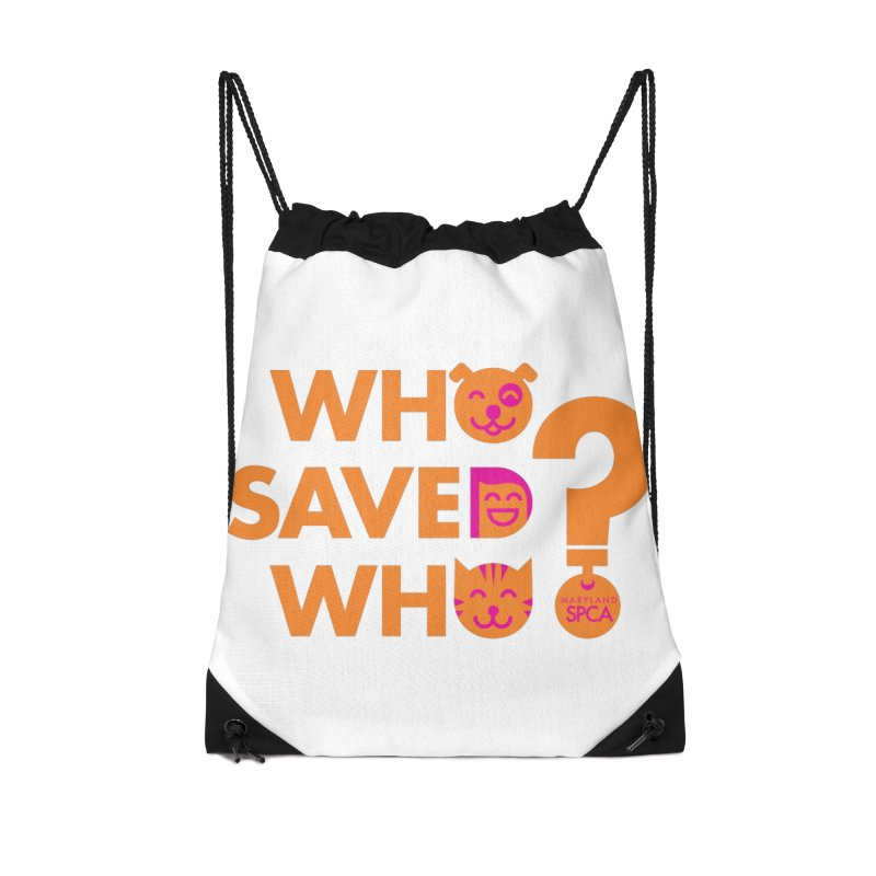 Who Saved Who - Orange/Pink - MD SPCA Design Accessories Drawstring Bag Bag by Maryland SPCA's Artist Shop