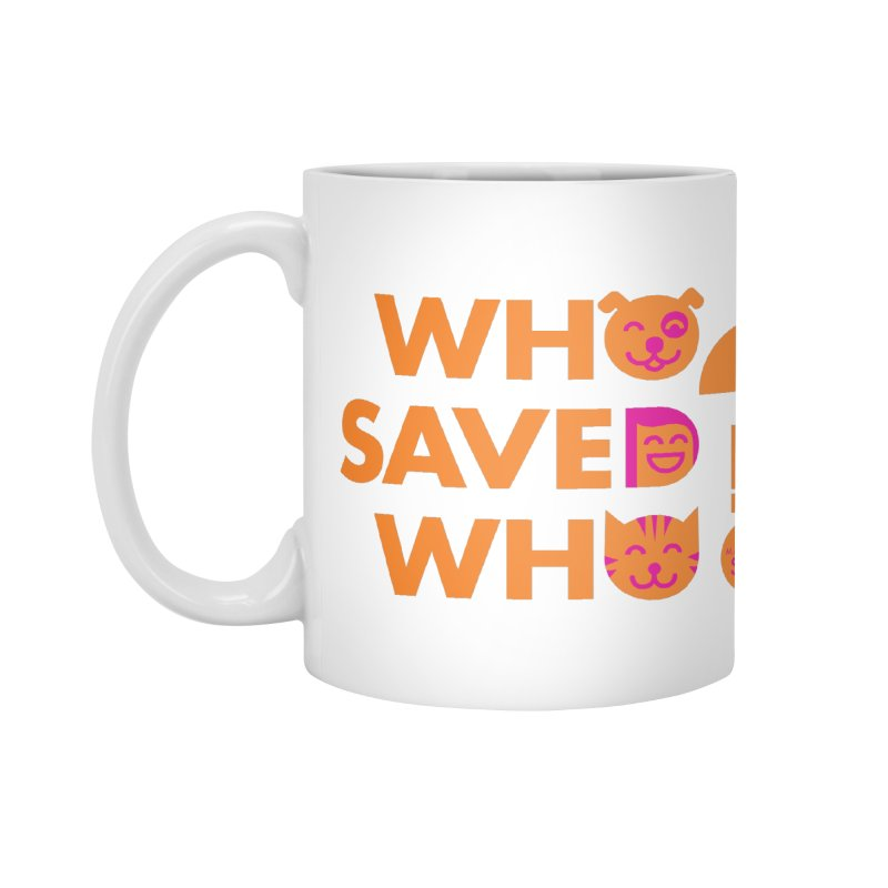 Who Saved Who - Orange/Pink - MD SPCA Design Accessories Mug by Maryland SPCA's Artist Shop
