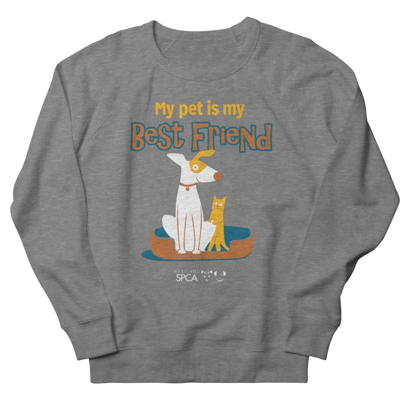 Best Friend - MD SPCA Design Women's French Terry Sweatshirt by Maryland SPCA's Artist Shop