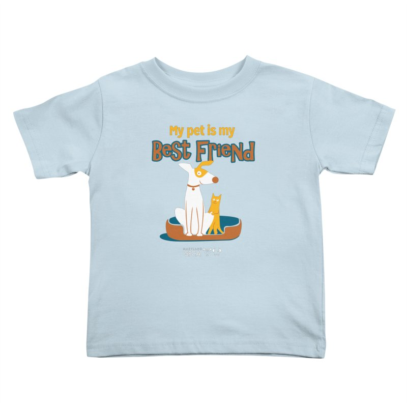 Best Friend - MD SPCA Design Kids Toddler T-Shirt by Maryland SPCA's Artist Shop