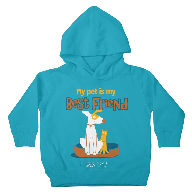 Best Friend - MD SPCA Design in Kids Toddler Pullover Hoody Cyan by Maryland SPCA's Artist Shop