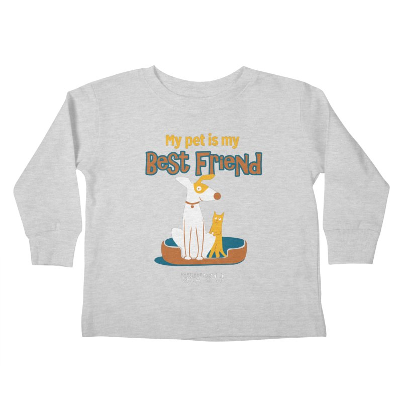 Best Friend - MD SPCA Design Kids Toddler Longsleeve T-Shirt by marylandspca's Artist Shop
