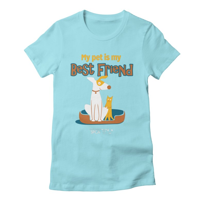 Best Friend - MD SPCA Design Women's Fitted T-Shirt by Maryland SPCA's Artist Shop