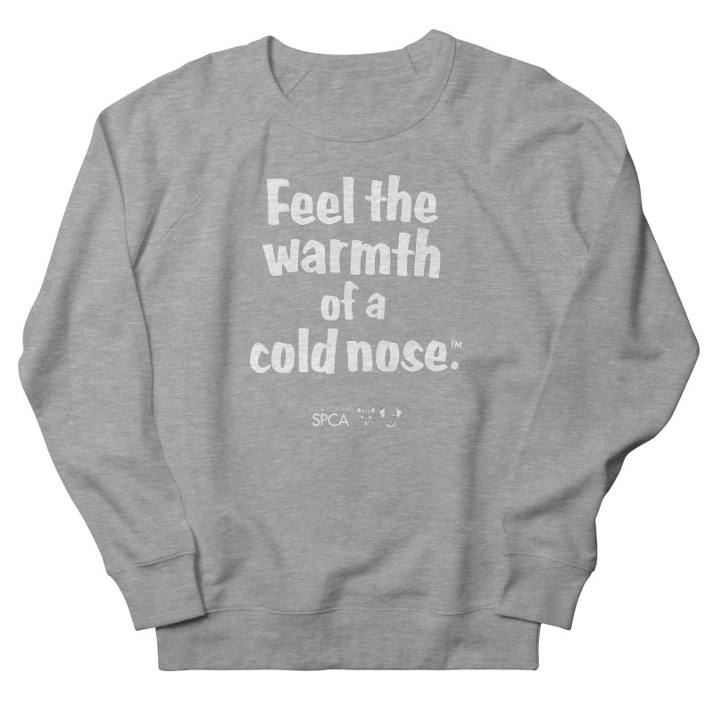 Feel the Warmth - MD SPCA Design Women's French Terry Sweatshirt by Maryland SPCA's Artist Shop