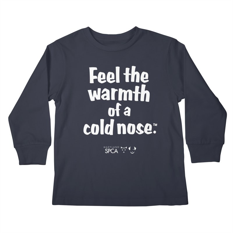Feel the Warmth - MD SPCA Design Kids Longsleeve T-Shirt by Maryland SPCA's Artist Shop