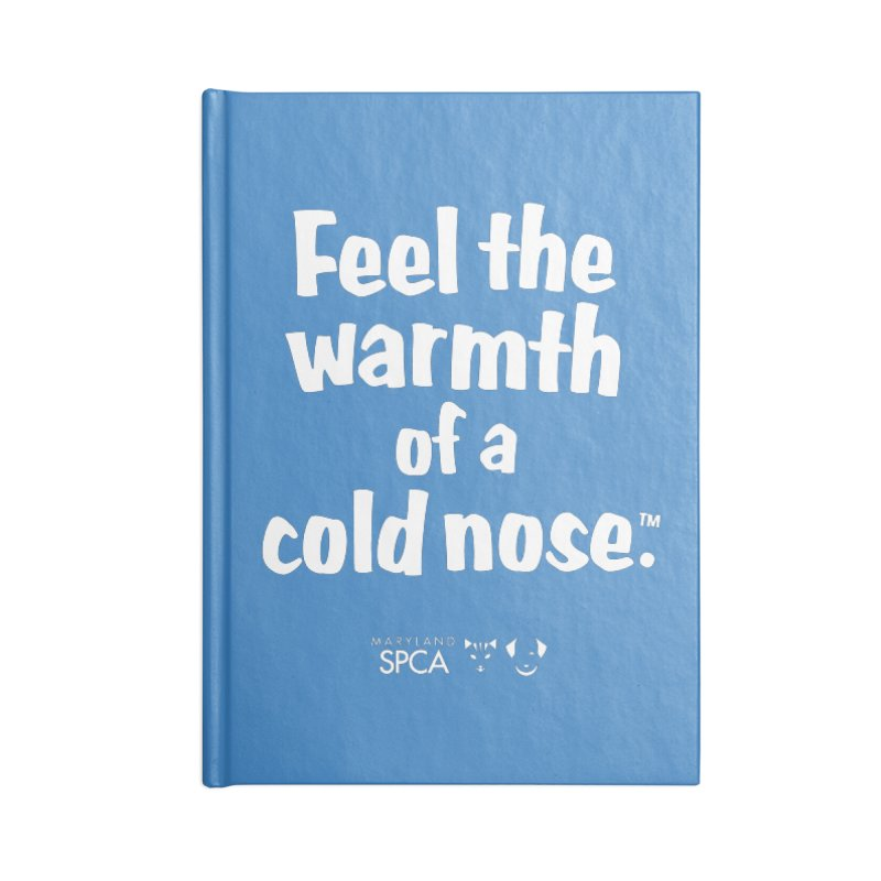 Feel the Warmth - MD SPCA Design Accessories Lined Journal Notebook by Maryland SPCA's Artist Shop