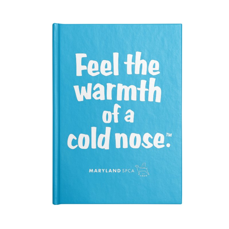 Feel the Warmth - MD SPCA Design Accessories Blank Journal Notebook by Maryland SPCA's Artist Shop