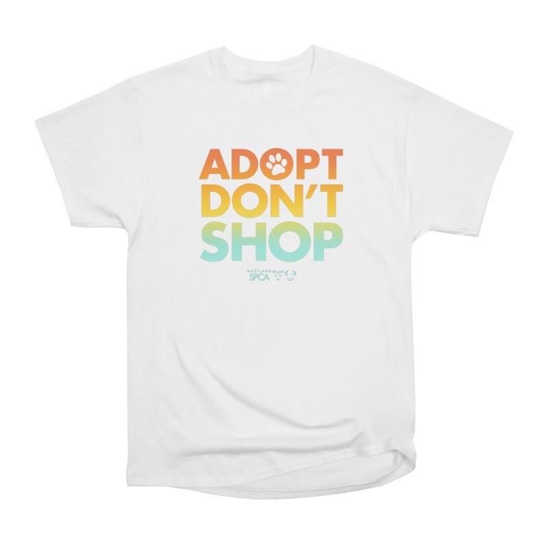 Adopt Don't Shop Women's Heavyweight Unisex T-Shirt by marylandspca's Artist Shop
