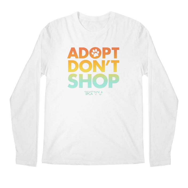 Adopt Don't Shop Men's Regular Longsleeve T-Shirt by Maryland SPCA's Artist Shop