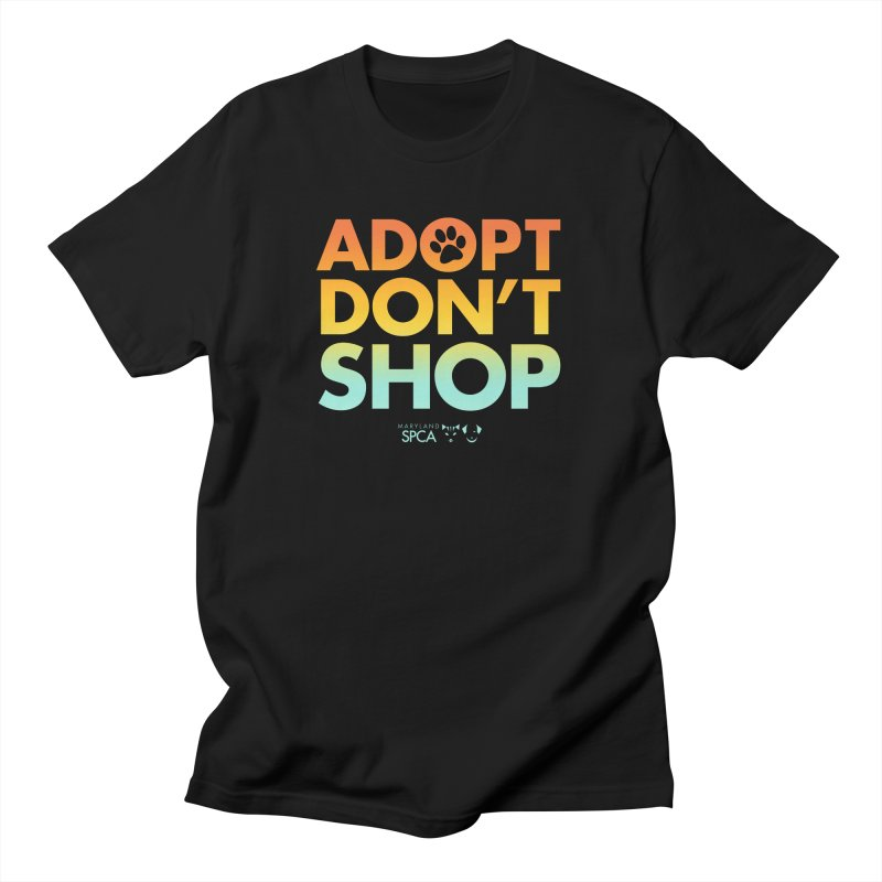 Adopt Don't Shop Men's Regular T-Shirt by Maryland SPCA's Artist Shop
