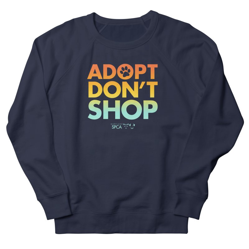 Adopt Don't Shop Men's Sweatshirt by Maryland SPCA's Artist Shop