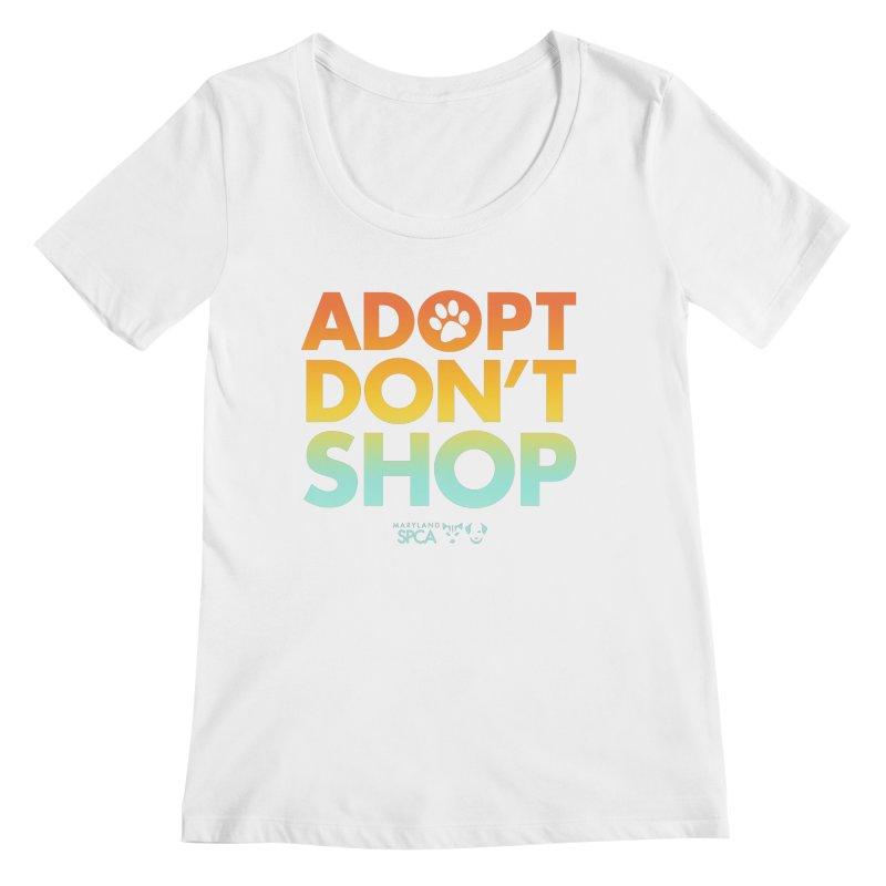 Adopt Don't Shop Women's Regular Scoop Neck by marylandspca's Artist Shop