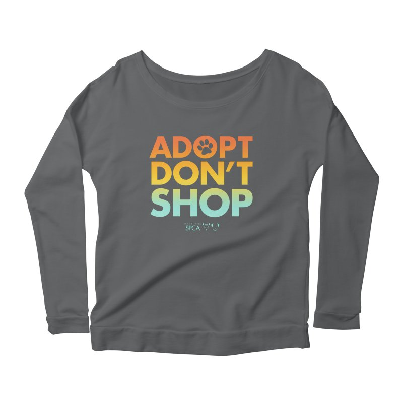 Adopt Don't Shop Women's Longsleeve T-Shirt by Maryland SPCA's Artist Shop