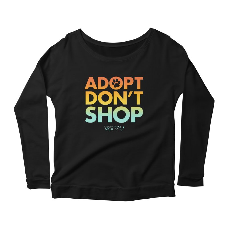 Adopt Don't Shop Women's Scoop Neck Longsleeve T-Shirt by Maryland SPCA's Artist Shop