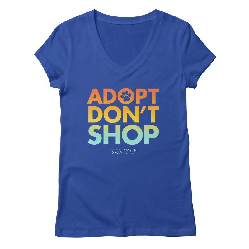 Adopt Don't Shop Women's Regular V-Neck by marylandspca's Artist Shop
