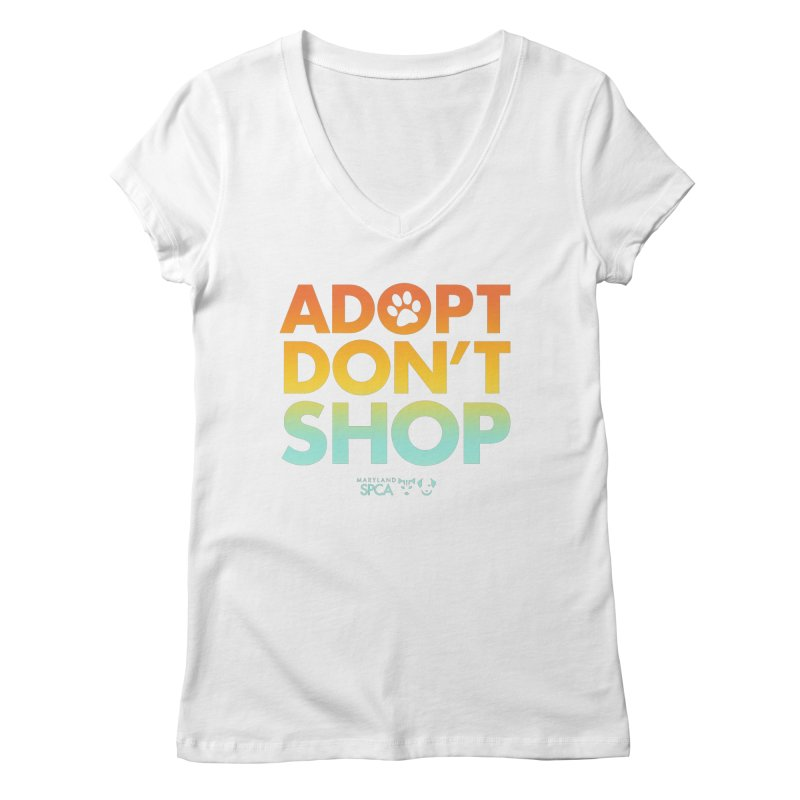 Adopt Don't Shop Women's Regular V-Neck by Maryland SPCA's Artist Shop