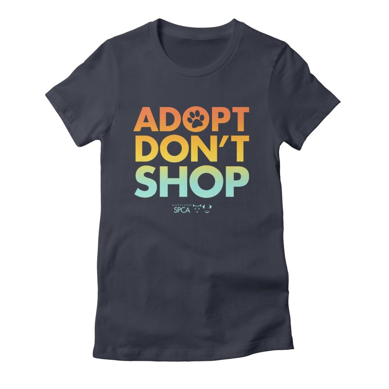 Adopt Don't Shop Women's Fitted T-Shirt by marylandspca's Artist Shop