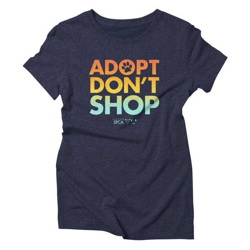 Adopt Don't Shop Women's Triblend T-Shirt by marylandspca's Artist Shop