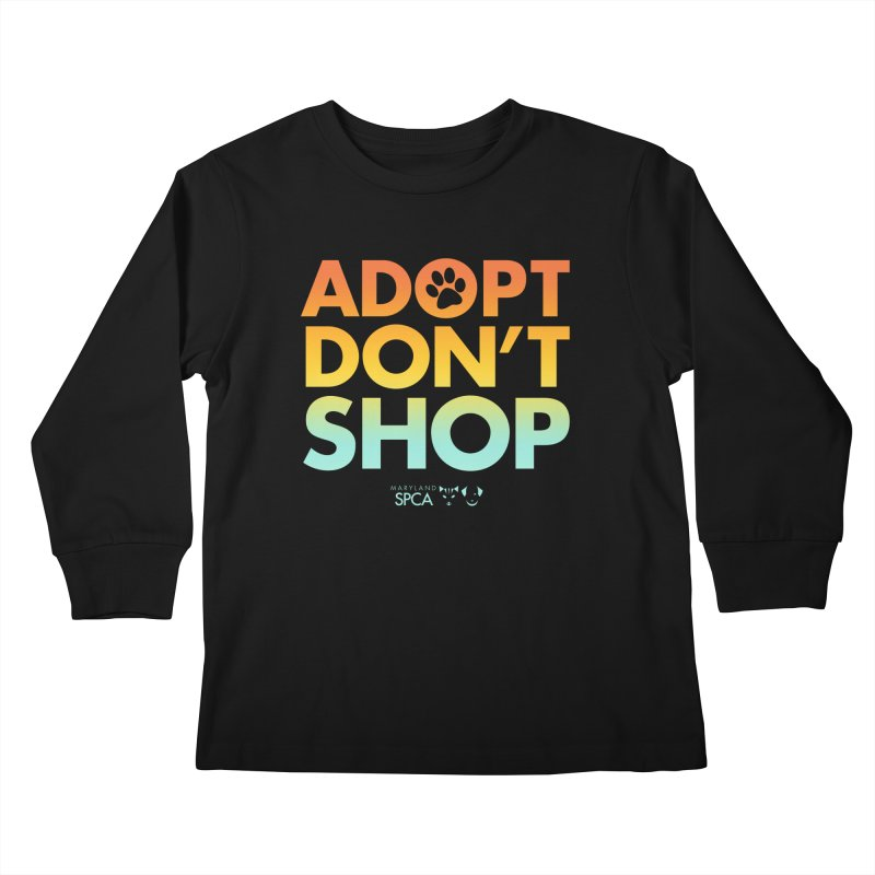 Adopt Don't Shop Kids Longsleeve T-Shirt by Maryland SPCA's Artist Shop