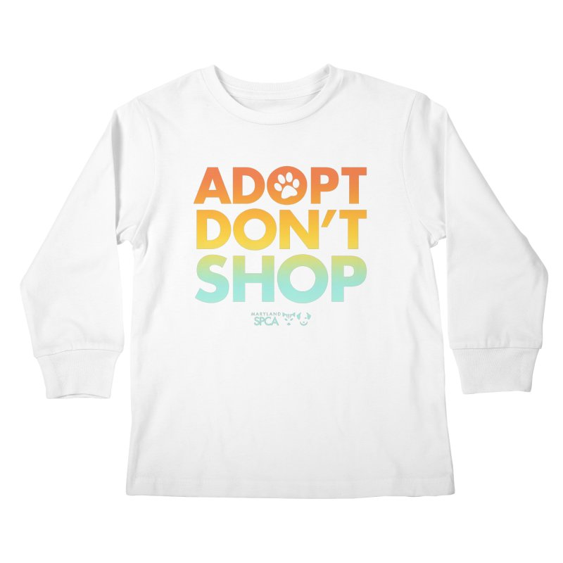 Adopt Don't Shop Kids Longsleeve T-Shirt by Maryland SPCA's Artist Shop