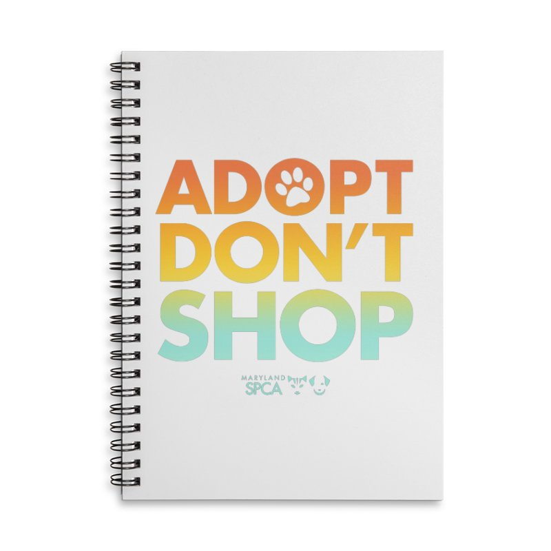 Adopt Don't Shop Accessories Lined Spiral Notebook by Maryland SPCA's Artist Shop