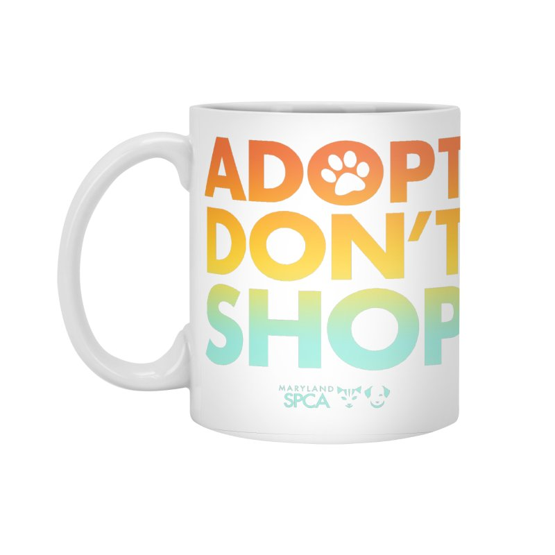 Adopt Don't Shop Accessories Standard Mug by Maryland SPCA's Artist Shop