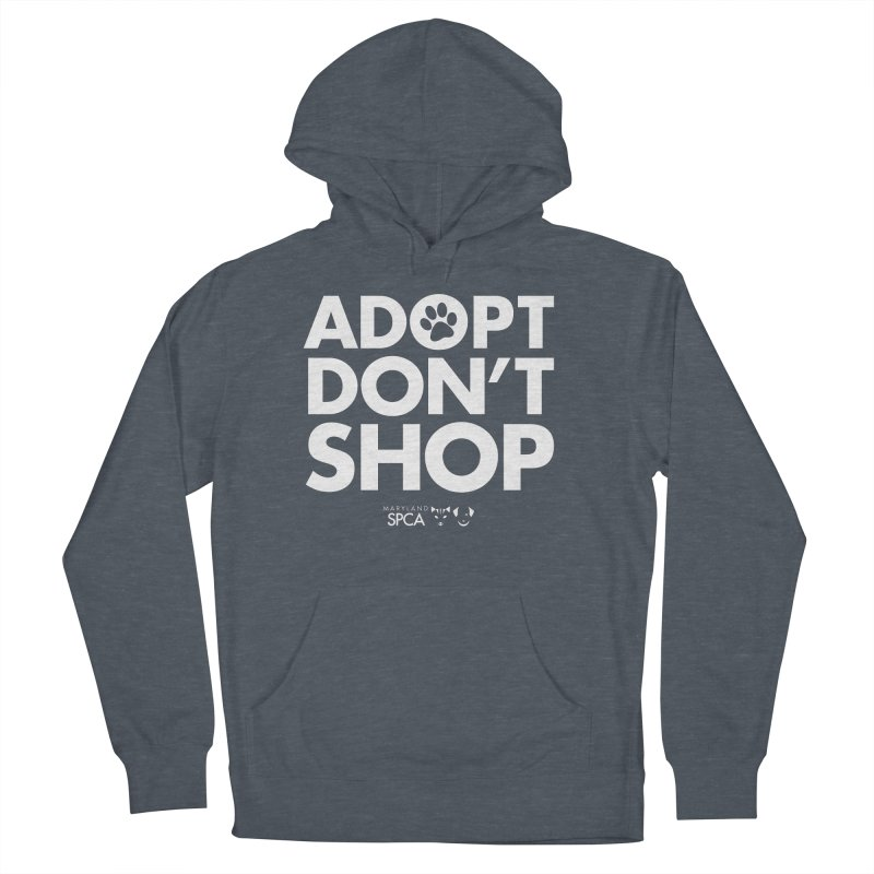 Adopt Don't Shop - WHITE- MD SPCA Design Women's French Terry Pullover Hoody by Maryland SPCA's Artist Shop