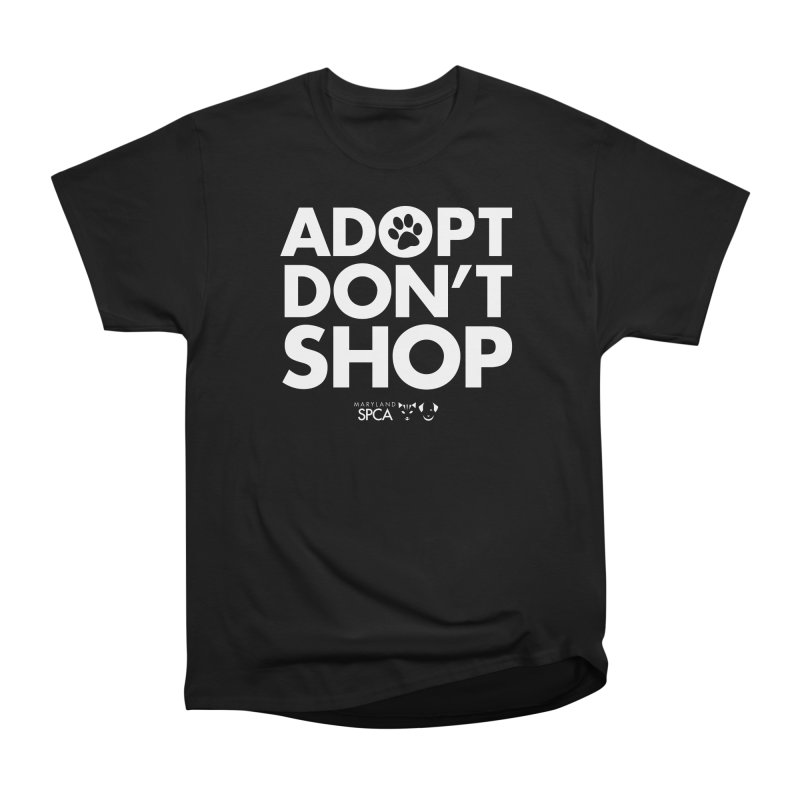 Adopt Don't Shop - WHITE- MD SPCA Design Women's Heavyweight Unisex T-Shirt by Maryland SPCA's Artist Shop