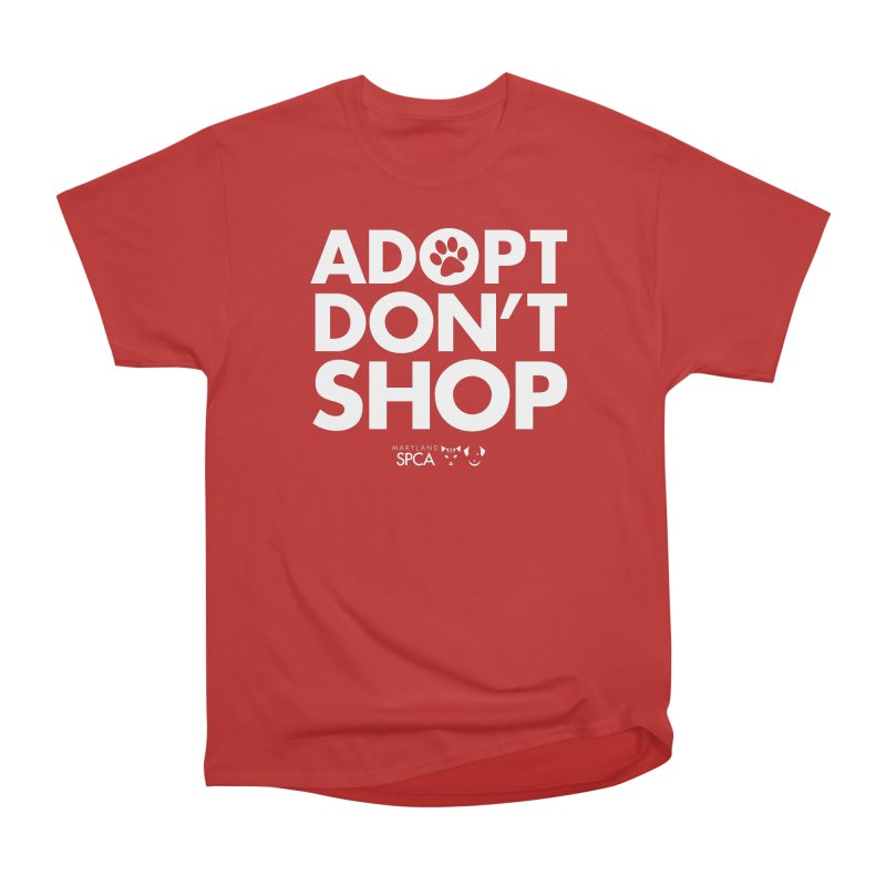 Adopt Don't Shop - WHITE- MD SPCA Design Women's Heavyweight Unisex T-Shirt by marylandspca's Artist Shop