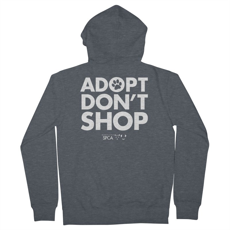 Adopt Don't Shop - WHITE- MD SPCA Design Women's French Terry Zip-Up Hoody by marylandspca's Artist Shop