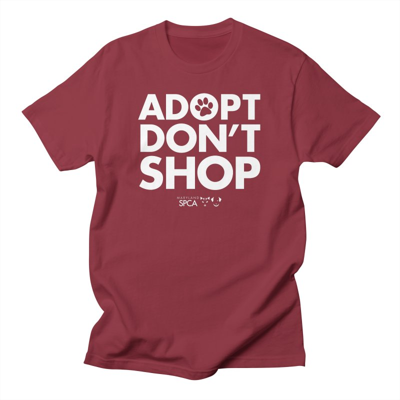 Adopt Don't Shop - WHITE- MD SPCA Design Women's Regular Unisex T-Shirt by Maryland SPCA's Artist Shop