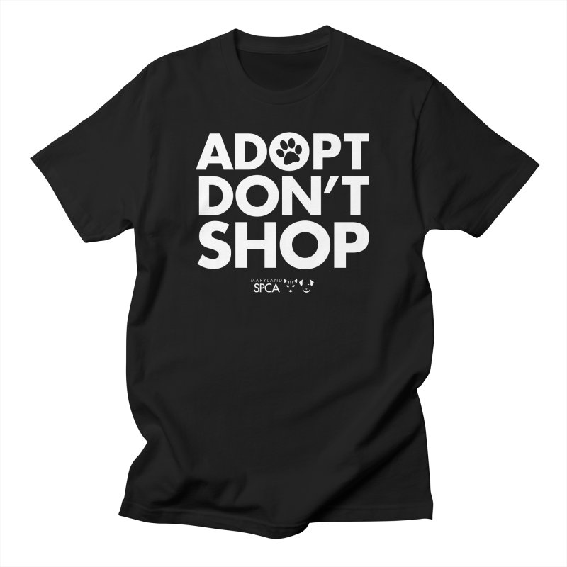 Adopt Don't Shop - WHITE- MD SPCA Design Women's T-Shirt by Maryland SPCA's Artist Shop