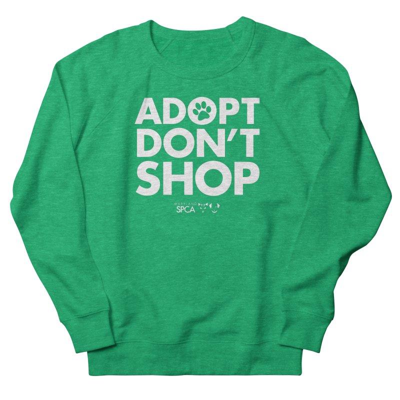 Adopt Don't Shop - WHITE- MD SPCA Design Women's Sweatshirt by Maryland SPCA's Artist Shop