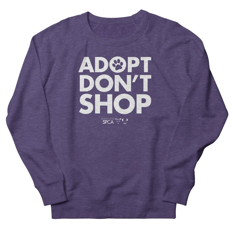 Adopt Don't Shop - WHITE- MD SPCA Design Men's French Terry Sweatshirt by Maryland SPCA's Artist Shop
